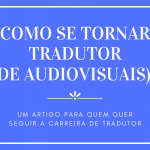 "Texto ""Como se tornar tradutor (de audiovisuais)?"